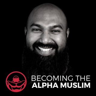 Becoming the Alpha Muslim