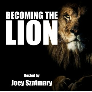 Becoming The Lion Podcast