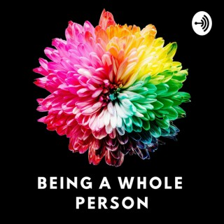 Being a Whole Person