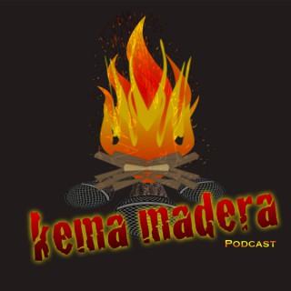 Kema Madera Podcast