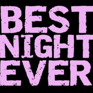 Best Night Ever!