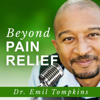 Beyond Pain Relief Podcast