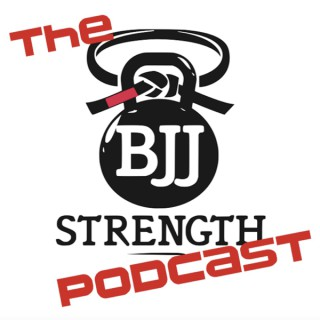 BJJ Strength Podcast
