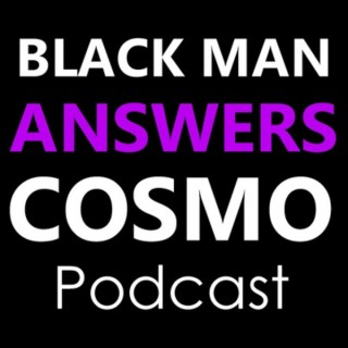 Black Man Answers Cosmo - Dating Relationships & Sex Advice