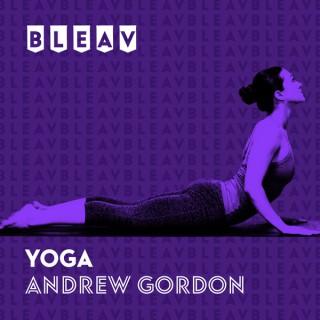 Bleav in Yoga with Andrew Gordon