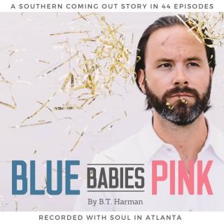 Blue Babies Pink by B.T. Harman