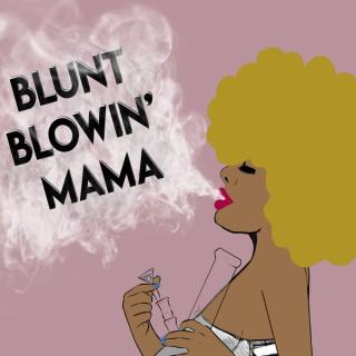 Blunt Blowin' Mama