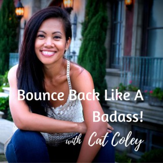 Bounce Back Like A Badass! with Cat Coley