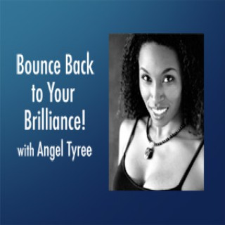 Bounce Back to Your Brilliance! – Angel Tyree