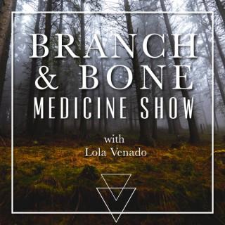 Branch & Bone Medicine Show