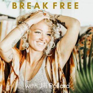 Break Free with Jill Pollard