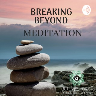 Breaking Beyond- Daily Guided Meditations