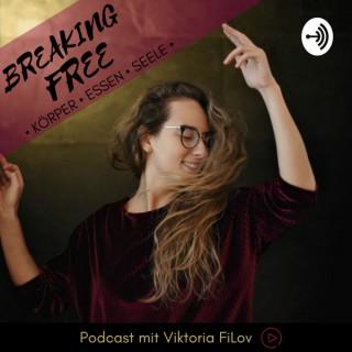 Breaking FREE: Körper, Essen, Seele - Podcast mit Viktoria FiLov