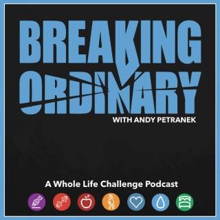 Breaking Ordinary with Andy Petranek