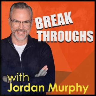 Breakthroughs with Jordan Murphy