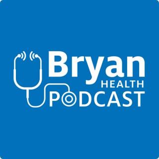 Bryan Health Podcasts