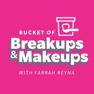 Bucket of Breakups and Makeups Podcast