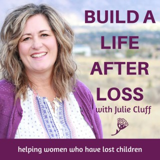 Build A Life After Loss Podcast