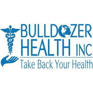 Bulldozer Health Show