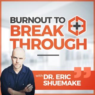 Burnout To Breakthrough