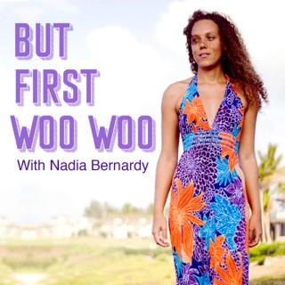 But first Woo Woo