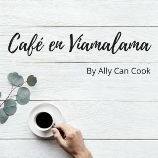 Café en Viamalama