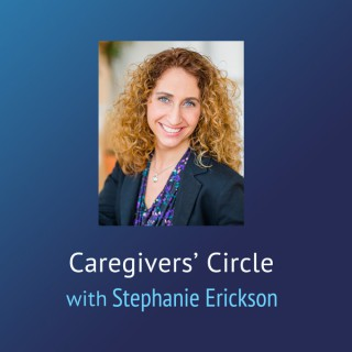 Caregivers' Circle – Stephanie Erickson
