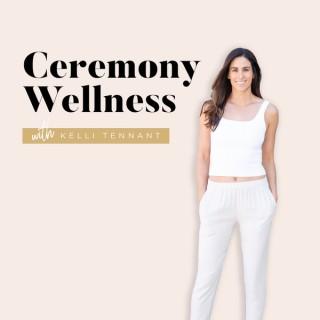 Ceremony Wellness