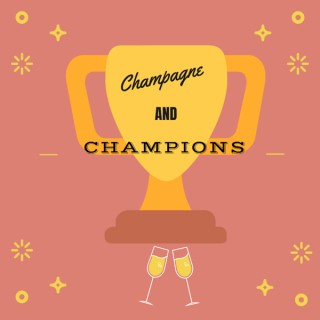 Champagne and Champions Podcast