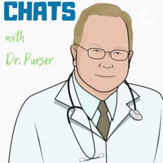 Chats with Dr. Purser