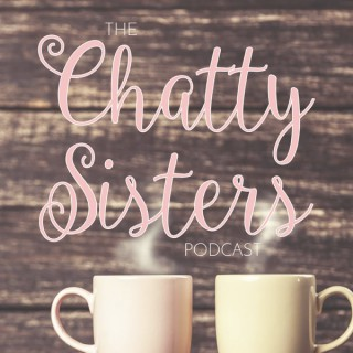 Chatty Sisters Podcast