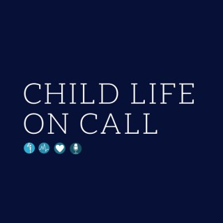 Child Life On Call: Parents of children with an illness or medical condition share their stories with a child life specialist
