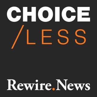 CHOICE/LESS