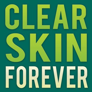 Clear Skin Forever Podcast