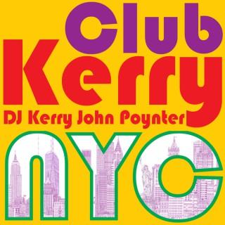 CLUB KERRY NYC: Vocal Dance & Electronic - DJ Kerry John Poynter