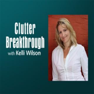 Clutter Breakthrough – Kelli Wilson