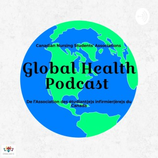 CNSA Global Health Podcast