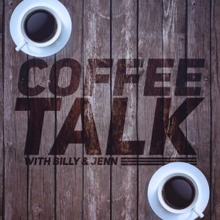 Coffee Talk With Billy & Jenn