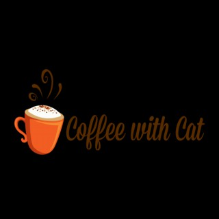Coffee with Cat