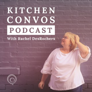 Kitchen Convos Podcast