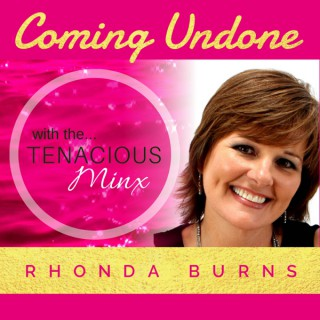 Coming Undone With The Tenacious Minx