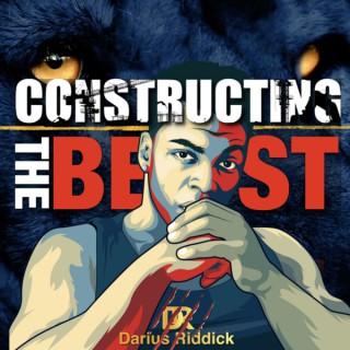 Constructing The Beast with Darius Riddick