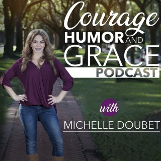 Courage, Humor and Grace