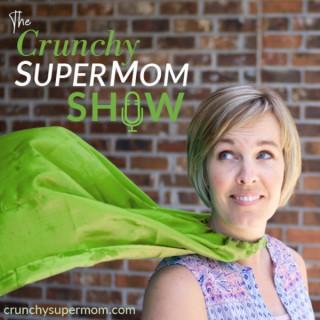 Crunchy Super Mom Show - Productive + Present