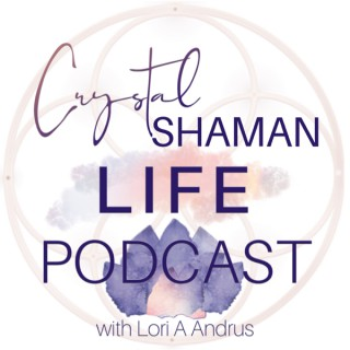 Crystal Shaman Life