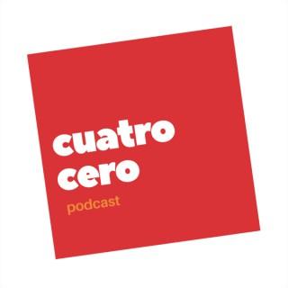 Cuatro Cero Podcast