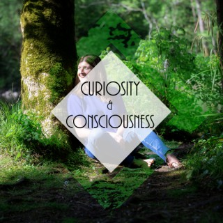 Curiosity & Consciousness Podcast