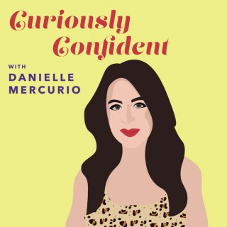 Curiously Confident with Danielle Mercurio