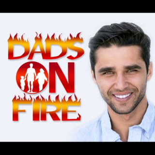 Dads On Fire: The Daily Journey -Fat Loss | Health | Mindset | Self-Development | Happiness | Love |
