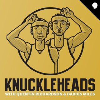 Knuckleheads with Quentin Richardson & Darius Miles